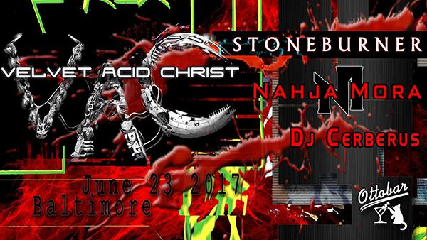 Velvet Acid Christ, STONEBURNER, Nahja Mora